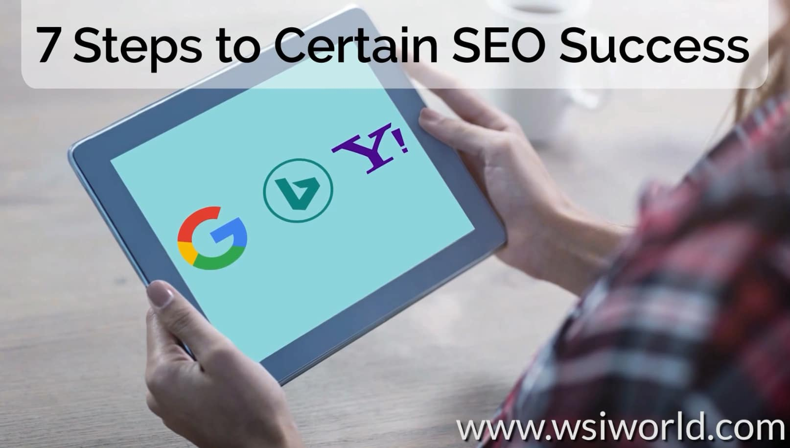 SEO: 7 Passos para garantir sucesso | WSI Marketing Digital