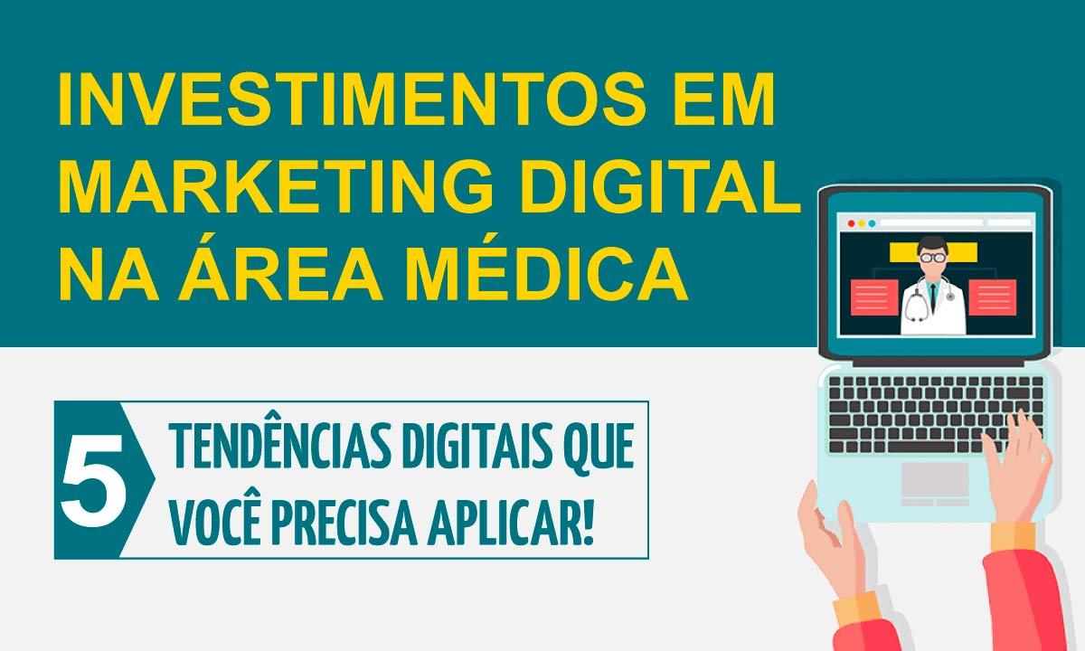 Marketing Digital na Area Medica: 5 tendencias digitais que voce precisa aplicar [Infografico]
