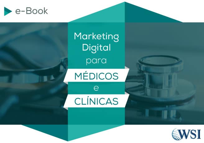 [e-Book] - Marketing Digital para Médicos e Clínicas | WSI